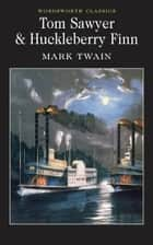 Tom Sawyer & Huckleberry Finn eBook by Mark Twain, Stuart Hutchinson, Keith Carabine