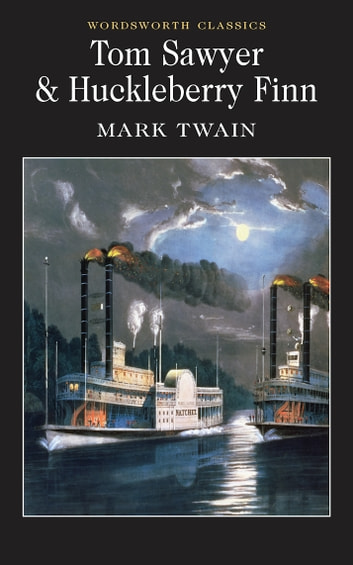 Tom Sawyer & Huckleberry Finn ebook by Mark Twain,Stuart Hutchinson,Keith Carabine