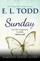 Sunday - Timeless, #7 ebook by E. L. Todd