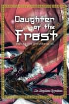 Daughter of the Frost ebook by Dr. Stephen Spyrison