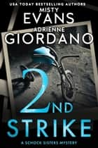 2nd Strike - A Schock Sisters Private Investigator Mystery ebook by