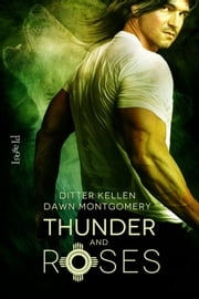 Thunder and Roses ebook by Ditter Kellen,Dawn Montgomery