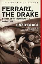 Ferrari, The Drake ebook by Enzo Biagi