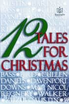 12 Tales of Christmas ebook by Jami Davenport