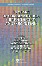50 years of Combinatorics, Graph Theory, and Computing ebook by Fan Chung, Ron Graham, Frederick Hoffman,...