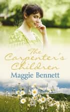 The Carpenter's Children ebook by Maggie Bennett