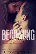Becoming Somebody ebook by H. D'Agostino