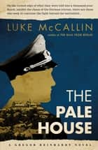 The Pale House - The Sequel to The Man from Berlin ebook by Luke McCallin