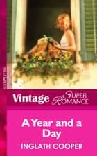 A Year And A Day (Mills & Boon Vintage Superromance) ebook by Inglath Cooper