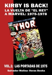 KIRBY IS BACK! (La vuelta de El Rey a Marvel: 1975-1978). Vol. 01: LAS PORTADAS DE 1975 ebook by Salvador Molina