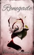 Renegade (The Captive Series Book 2) ebook by Erica Stevens