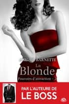 La Blonde (Edition Canada) - Pouvoirs d'attraction, T2 ebook by Élodie Coello, Abigail Barnette