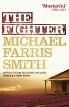 The Fighter ebook by Michael Farris Smith