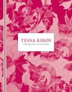 Tessa Kiros: The recipe collection ebook by Tessa Kiros
