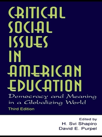 Critical Social Issues in American Education - Democracy and Meaning in a Globalizing World ebook by