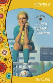 Lucy's Perfect Summer ebook by Nancy N. Rue