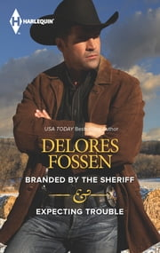 Branded by the Sheriff & Expecting Trouble - Branded by the Sheriff\Expecting Trouble ebook by Delores Fossen