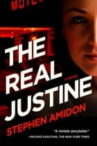 The Real Justine: A Novel ebook by Stephen Amidon