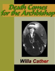 Death Comes for the Archbishop ebook by Cather, Willa