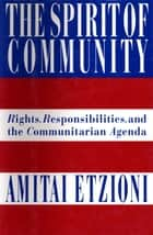 The Spirit of Community ebook by Amitai Etzioni