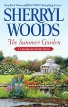 The Summer Garden ebook by Sherryl Woods