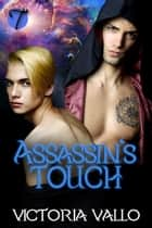 Assassin's Touch ebook by Victoria Vallo