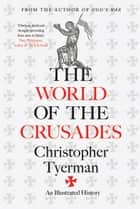 The World of the Crusades ebook by