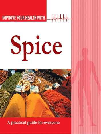 Improve Your Health With Spices ebook by Rajeev Sharma