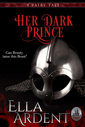 Her Dark Prince - A Fairy Tale ebook by Ella Ardent