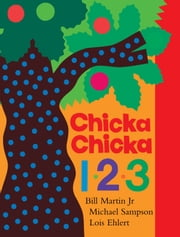 Chicka Chicka 1, 2, 3 ebook by Michael Sampson,Bill Martin Jr.