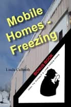Mobile Homes Freezing ebook by Linda Culbreth