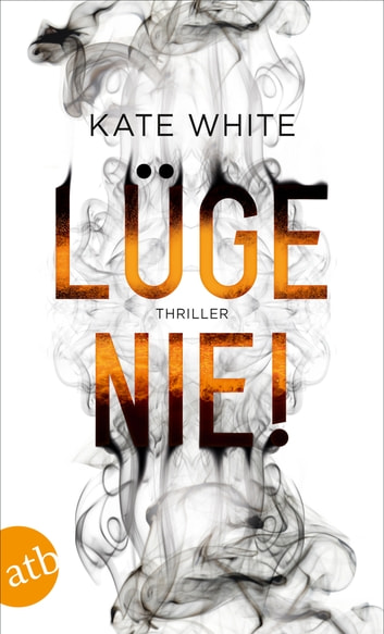 Lüge nie! - Thriller ebook by Kate White