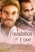 Foundation of Love ebook by Scotty Cade, Z.B. Marshall