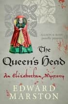 The Queen's Head ebook by Edward Marston