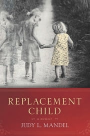 Replacement Child ebook by Judy L. Mandel