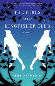 The Girls at the Kingfisher Club - A Novel ebook by Genevieve Valentine