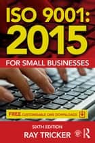 ISO 9001:2015 for Small Businesses ebook by Ray Tricker