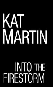 Into the Firestorm ebook by Kat Martin