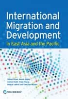 International Migration and Development in East Asia and the Pacific ebook by Ahmad Ahsan,Manolo Abella,Andrew Beath,Yukon Huang,Manjula Luthria,Trang Van Nguyen
