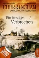 Cherringham - Ein frostiges Verbrechen - Landluft kann tödlich sein ebook by Matthew Costello, Neil Richards, Sabine Schilasky