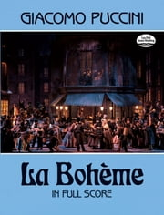 La Bohème in Full Score ebook by Giacomo Puccini
