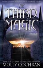 The Third Magic ebook by Molly Cochran