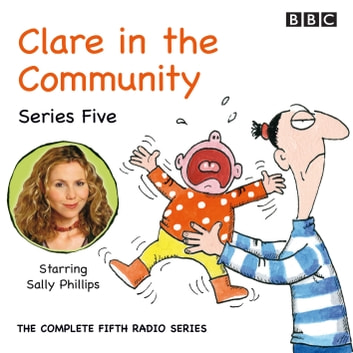 Clare In The Community - Series 1 audiobook by David Ramsden,Harry Venning,Various