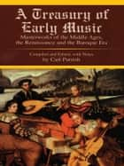 A Treasury of Early Music ebook by Carl Parrish