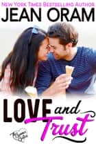 Love and Trust - A Billionaire Bachelor Sweet Contemporary Romance ebook by Jean Oram