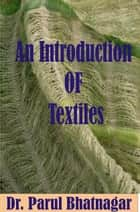 Introduction to Textiles ebook by Parul Bhatnagar