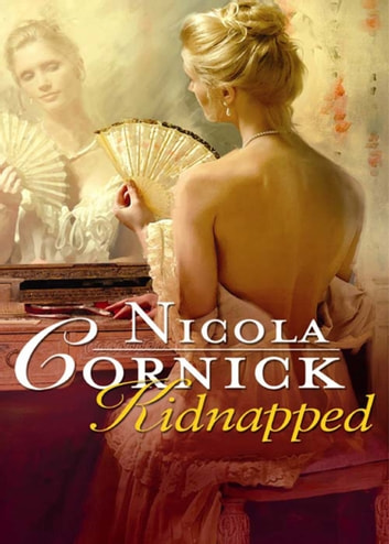 Kidnapped: His Innocent Mistress (Mills & Boon Historical) ebook by Nicola Cornick