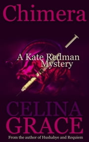 Chimera - The Kate Redman Mysteries, #5 ebook by Celina Grace