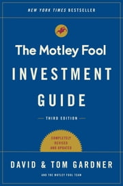 The Motley Fool Investment Guide: Third Edition - How the Fools Beat Wall Street's Wise Men and How You Can Too ebook by Tom Gardner, David Gardner