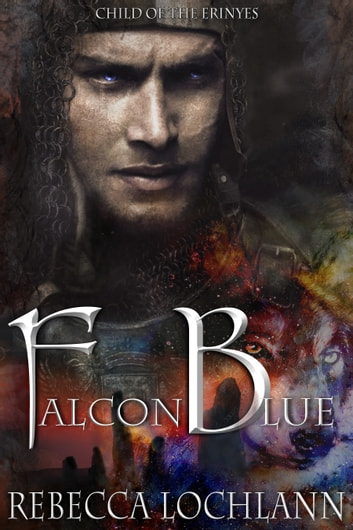 Falcon Blue - A new myth from ancient Greece ebook by Rebecca Lochlann